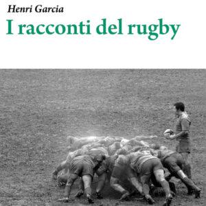 I racconti del rugby, di Henri Garcia