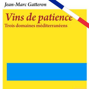 Vins de patience, par Jean-Marc Gatteron