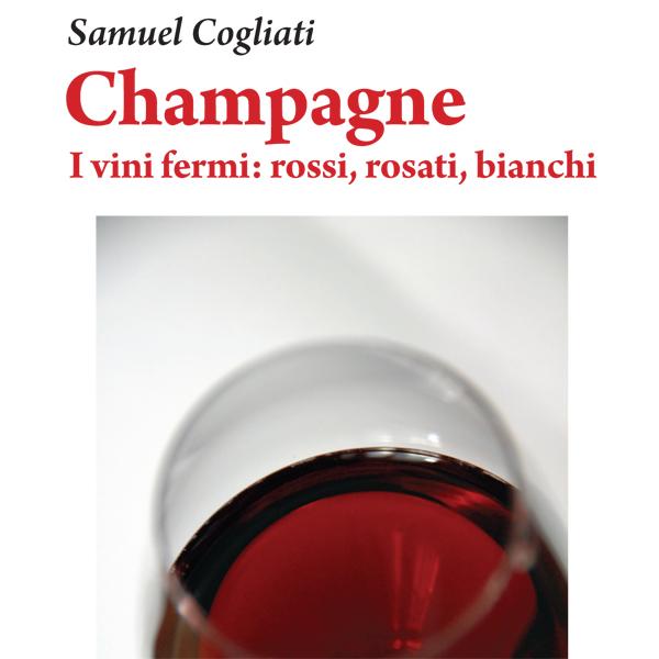 Champagne. I vini fermi: rossi, rosati, bianchi. Coteaux champenois, Rosé des Riceys, di Samuel Cogliati