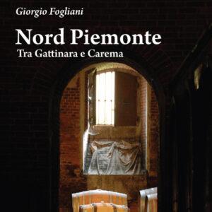 Nord Piemonte. Tra Gattinara e Carema